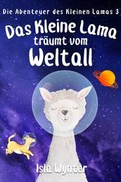 Das Kleine Lama Träumt vom Weltall - Ein Bilderbuch