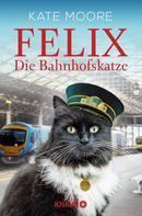Kate Moore: Felix - Die Bahnhofskatze ★★★★
