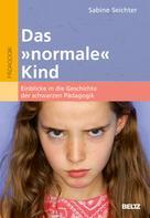 Sabine Seichter: Das »normale« Kind