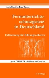 Fernunterrichtsschutzgesetz in Deutschland - Erläuterung für Bildungsanbieter - Rechtsstand: 20.09.2013