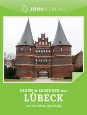 Sagen und Legenden aus Lübeck - Stadtsagen Lübeck
