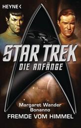 Star Trek - Die Anfänge: Der Fremde vom Himmel - Roman