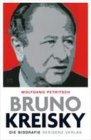 Wolfgang Petritsch: Bruno Kreisky