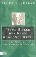 Ralph Giordano: Wenn Hitler den Krieg gewonnen hätte ★★★★