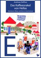 Andreas Deffner: Das Kaffeeorakel von Hellas ★★★★