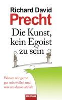 Richard David Precht: Die Kunst, kein Egoist zu sein ★★★★