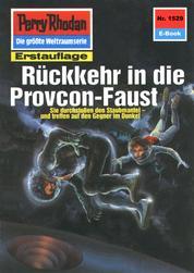 "Perry Rhodan 1529: Rückkehr in die Provcon-Faust - Perry Rhodan-Zyklus ""Die Linguiden"""