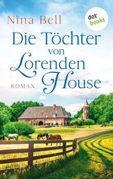 Die Töchter von Lorenden House - Roman