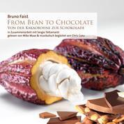 From Bean To Chocolate - Von der Kakaobohne zur Schokolade