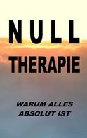 Pier Zellin: Nulltherapie - warum alles absolut ist ★★★★