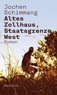 Jochen Schimmang: Altes Zollhaus, Staatsgrenze West ★★★★
