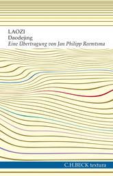 Daodejing - Der Weg der Weisheit und der Tugend