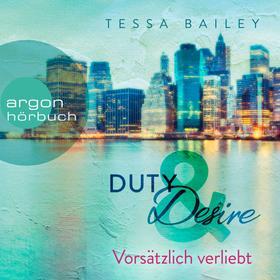 Vorsätzlich verliebt - Duty & Desire, Band 1 (Ungekürzte Lesung)