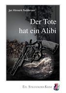 Jan Hinnerk Feddersen: Der Tote hat ein Alibi ★★★★★
