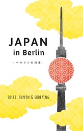 Japan in Berlin - Sushi, Suppen und Shopping
