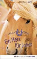 Christiane Gohl: Lea und die Pferde - Ein Herz für Joker ★★★★★