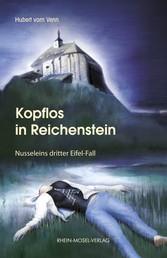 Kopflos in Reichenstein - Nusseleins dritter Eifel-Fall