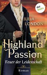 Highland Passion - Feuer der Leidenschaft: Der Lockhart-Clan Band 1 - Roman