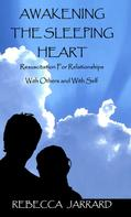 Rebecca Jarrard: Awakening The Sleeping Heart