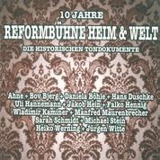 10 Jahre Reformbühne Heim & Welt - Die historischen Tondokumente
