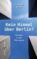 Thomas Brose: Kein Himmel über Berlin?