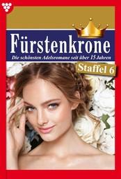 Fürstenkrone Staffel 6 – Adelsroman - E-Book 51-60