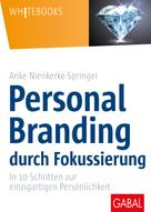 Anke Nienkerke-Springer: Personal Branding durch Fokussierung