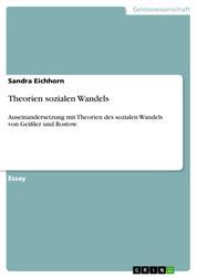 Theorien sozialen Wandels - Auseinandersetzung mit Theorien des sozialen Wandels von Geißler und Rostow