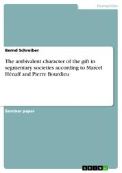 The ambivalent character of the gift in segmentary societies according to Marcel Hénaff and Pierre Bourdieu
