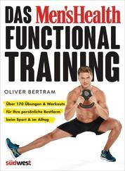 Das Men's Health Functional Training - Über 170 Übungen & Workouts für Ihre persönliche Bestform beim Sport & im Alltag