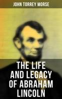 John Torrey Morse: The Life and Legacy of Abraham Lincoln