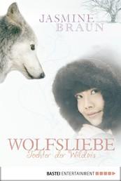 Wolfsliebe - Tochter der Wildnis