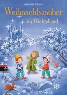 Annette Moser: Weihnachtszauber im Wichtelland ★★★★★