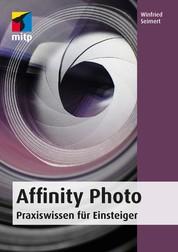 Affinity Photo - Praxiswissen für Einsteiger