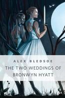 Alex Bledsoe: The Two Weddings of Bronwyn Hyatt
