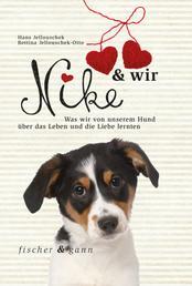 Nike & wir - Was wir von unserem Hund über das Leben und die Liebe lernten
