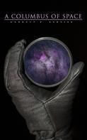 Garrett P. Serviss: A Columbus of Space