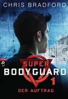 Chris Bradford: Super Bodyguard - Der Auftrag ★★★★