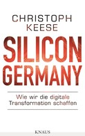 Christoph Keese: Silicon Germany ★★★★★