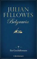 Julian Fellowes: Belgravia (7) - Ein Geschäftsmann ★★★★