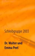Schreibgruppe 2003: Dr. Walter und Emma Peel