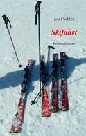 Josef Schley: Skifahrt ★★★★