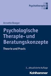 Psychologische Therapie- und Beratungskonzepte - Theorie und Praxis
