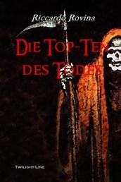 Die Top Ten des Todes