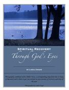 Linda Unger: Spiritual Recovery Through God's Eyes