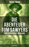 Mark Twain: Die Abenteuer Tom Sawyers (Zweisprachige Ausgabe: Deutsch-Englisch)