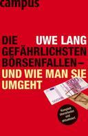 Uwe Lang: Die gefährlichsten Börsenfallen - und wie man sie umgeht ★★