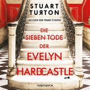Die sieben Tode der Evelyn Hardcastle (Ungekürzt)