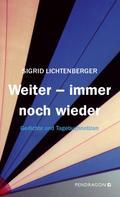 Sigrid Lichtenberger: Weiter - immer noch wieder