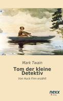 Mark Twain: Tom, der kleine Detektiv